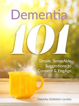Dementia 101: Simple, SenseAble Suggestions to Connect